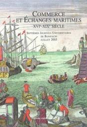 Commerce et échanges maritimes XVIe-XIXe siècle ; septièmes journées universitaires de Bonifacio, juillet 2005 - Couverture - Format classique