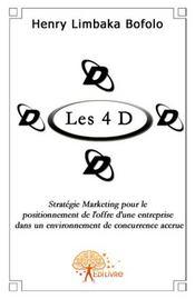 Les 4 D ; stratégie marketing pour le positionnement de l'offre de l'entreprise dans un environnement de concurrence accrue - Intérieur - Format classique