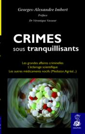 Vente  Crimes sous tranquillisants ; les grandes affaires criminelles ; l'éclairage scientifique  - Georges-Alexandre Imbert