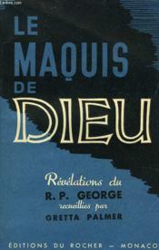Le Maquis De Dieu. Les Revelations Du R.P. George Recueillies Par Gretta Palmer. - Couverture - Format classique