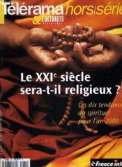 Telerama - Hors Serie - Le Xxi° Siecle Sera-T-Il Religieux? - Couverture - Format classique