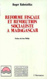 Réforme fiscale et révolution socialiste à Madagascar - Couverture - Format classique