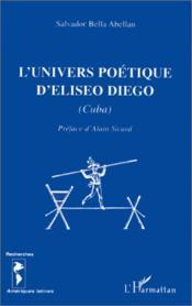 Univers Poetique D'Eliseo Diego (L') (Cuba) - Couverture - Format classique