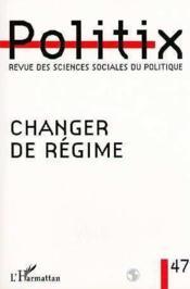 Politix N.47 ; Changer De Regime - Couverture - Format classique