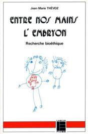 Entre Nos Mains L Embryon Lab - Couverture - Format classique