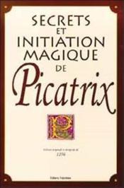 Secrets Et Initiation Magique De Picatrix - Couverture - Format classique