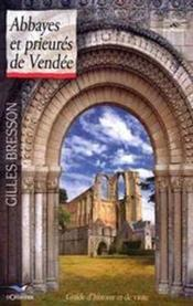 Abbayes et prieurés de vendée. guide d'histoire et de visite - Couverture - Format classique