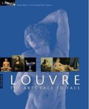 Louvre ; The Arts Face To Face - Couverture - Format classique