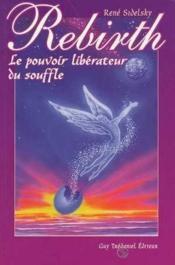 Rebirth Le Pouvoir Liberateur Du Souffle - Couverture - Format classique