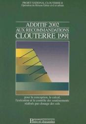 Additif 2002 aux recommandations clouterre 1991 ; pour la conception, le calcul, l'exécution et le contrôle des soutènements réalisés par clouage des sols - Couverture - Format classique