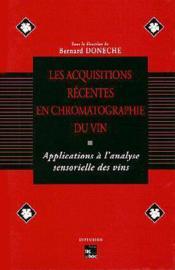 Les acquisitions recentes en chromotographie du vin - Couverture - Format classique