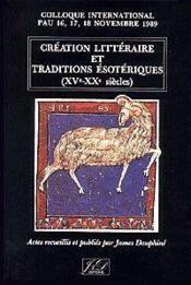Creation Litteraire Et Traditions Esoteriques (Xve - Xxe Siecles) - Couverture - Format classique