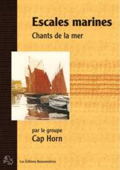 Escales marines, chants de la mer par le groupe Cap Horn - Couverture - Format classique