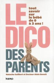 Vente  Le dico des parents  - Natacha Guilbert - Alain Benoit