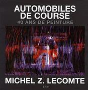 Automobiles de course ; 40 ans de peinture - Intérieur - Format classique