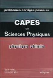 Problemes Corriges Poses Au Capes De Sciences Physiques Physique Chimie - Intérieur - Format classique