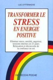 Transformer Le Stress En Energie Positive - Couverture - Format classique