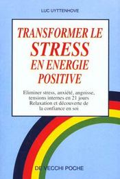 Transformer Le Stress En Energie Positive - Intérieur - Format classique