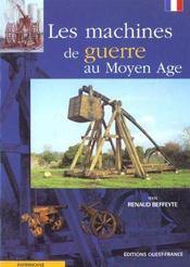 Les Machines De Guerre Au Moyen Age - Intérieur - Format classique