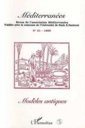 Revue De L'Association Mediterranees N.21 Modeles Antiques - Couverture - Format classique