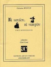 Ni sorciere, ni vampire ; farce moyenageuse - Couverture - Format classique