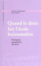Quand Le Droit Fait L'Ecole Buisnnoniere ; Pratiques Populaires Du Droit - Intérieur - Format classique