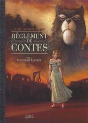 Règlements de contes t.2 ; le coeur de la forêt - Intérieur - Format classique