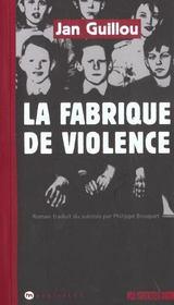 La Fabrique De Violence - Intérieur - Format classique
