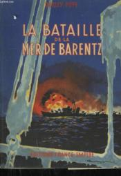 La Bataille De La Mer De Barentz. - Couverture - Format classique
