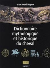 Dictionnaire mythologique et historique du cheval - Intérieur - Format classique