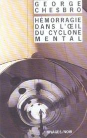 Hemorragie Dans L'Oeil Du Cyclone Mental - Couverture - Format classique