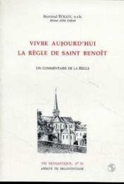 Vivre Aujourd'Hui La Regle De Saint Benoit - Couverture - Format classique