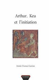 Arthur, Keu et l'initiation - Intérieur - Format classique