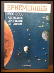 Ephemerides 1900-2050 asteroides lune noire et chiron - Couverture - Format classique