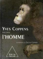 Yves Coppens raconte l'Homme  - Yves Coppens - Sacha Gepner