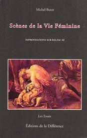 Improvisations sur Balzac t.3 ; scènes de la vie féminine - Intérieur - Format classique