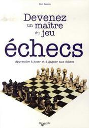 Devenez un maître du jeu ; les échecs - Intérieur - Format classique