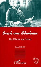 Erich von Stroheim ; du ghetto au gotha - Couverture - Format classique