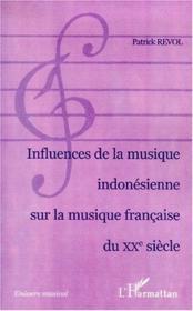 Influences de la musique indonésienne sur la musique française du XX siècle - Couverture - Format classique