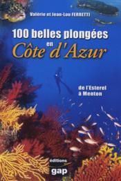 100 belles plongées en Côte d'Azur ; de l'Esterel à Menton - Couverture - Format classique