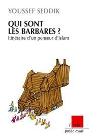 Qui sont les barbares ? ; itinéraire d'un penseur d'Islam - Intérieur - Format classique