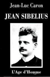 Jean Sibelius : La Vie Et L'Oeuvre - Couverture - Format classique