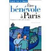 Être bénévole à Paris. comment se rendre utile aux autres - Couverture - Format classique