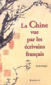 La Chine Vue Par Les Ecrivains Francais - Intérieur - Format classique
