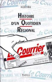 Hist.D'Un Quotidien Regional Courrier Picard  - Jacques Béal
