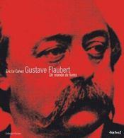Gustave Flaubert ; un monde de livres - Intérieur - Format classique