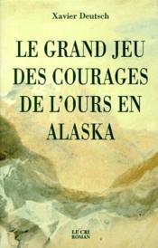 Le grand jeu des courages de l'ours en Alaska - Couverture - Format classique
