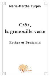 Crôa, la grenouille verte ; Esther et Benjamin - Intérieur - Format classique