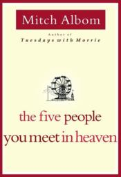Vente livre :  THE FIVE PEOPLE YOU MEET IN HEAVEN  - Mitch Albom