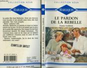 Le Pardon De La Rebelle - A Touch Of Forgiveness - Couverture - Format classique